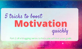 5 quick tricks when you need to get motivated NOW!