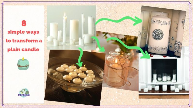 "collage of different candles with text overlay ""8 creative ways to transform a plain candle"""
