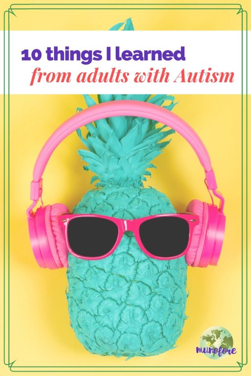 "teal pineapple with pink sungalsses and headphones nd text overlay ""10 Things I learned from adults with Autism"""