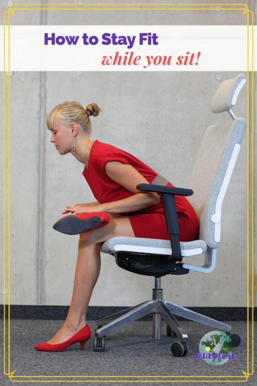 """woman stretching in an office with text overlay """"How to Stay Fit While You Sit"""""""