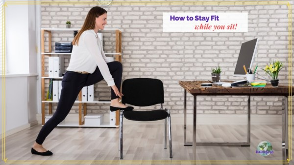 "woman stretching in an office with text overlay ""How to Stay Fit While You Sit"""