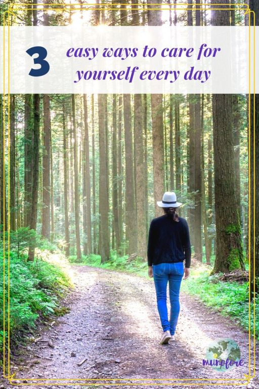 "woman walking alone on path with text overlay ""3 easy ways to care for yourself every day"""