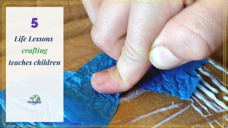 """child gluing tissue paper with text """"5 Life Lessons crafting teaches children"""""""