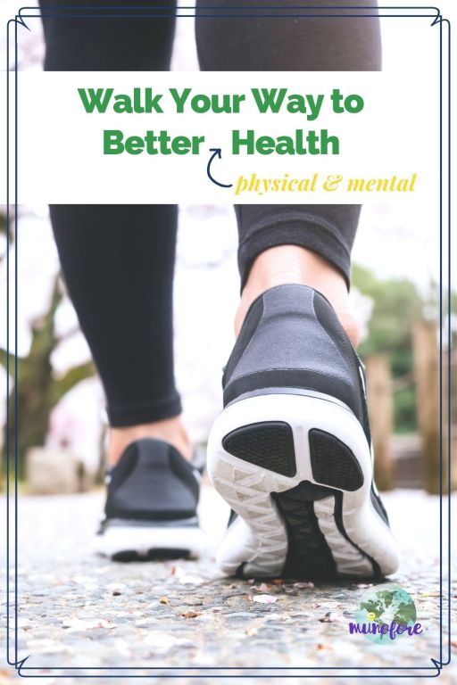 """street level view of woman walking with text """"Walk Your Way to Better (physical and mental) health"""""""