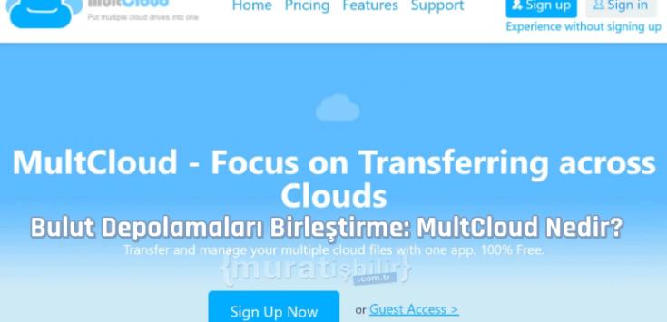 Bulut Depolamaları Birleştirme: MultCloud Nedir?