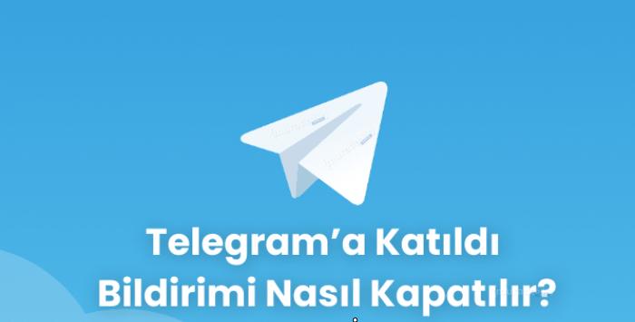 Telegram Katıldı Bildirimi Nasıl Kapatılır?
