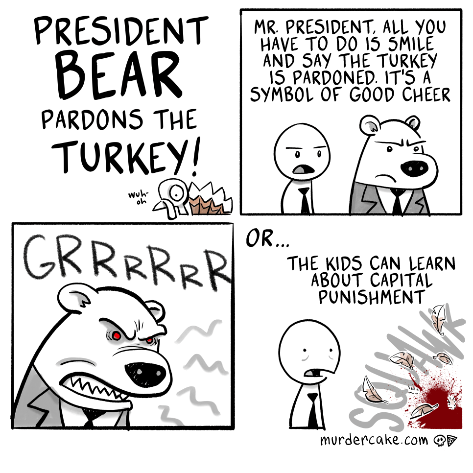 The turkey probably wouldn't have thanked him, anyway.