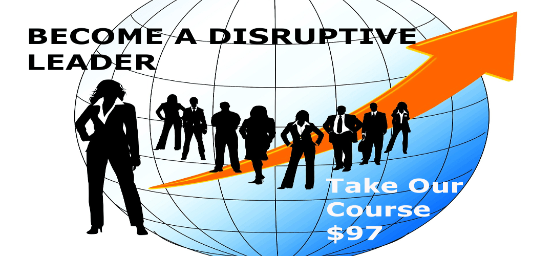 Become a Disruptive leader