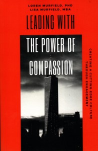 Leading with the Power of Compassion helps you create a cutting edge culture by developing compassion.