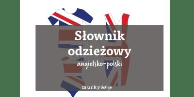 słownik odzieżowy angielsko polski