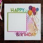 SCRAPBOOK: BIRTHDAY CELEBRATION