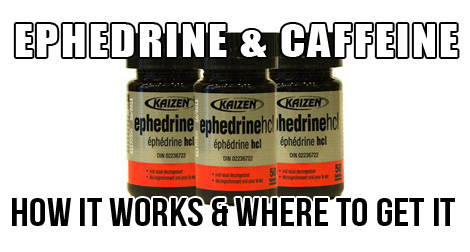 Ephedrine & Caffeine. Does it Work? Is It Safe?