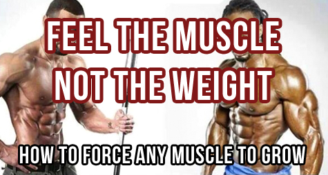 Feel The Muscle, Not The Weight