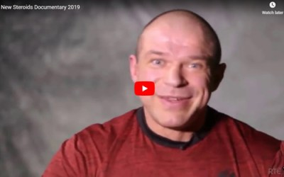 NEW STEROIDS DOCUMENTARY 2019
