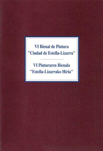 VI Bienal de Pintura. Ciudad de Estella - Lizarra. Catálogos museo Gustavo de Maeztu