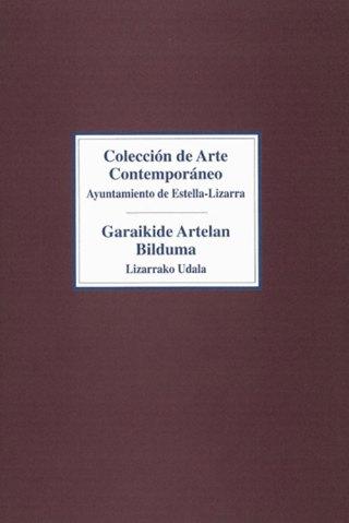 Colección de Arte Contemporáneo. Ayuntamiento de Estella - Lizarra. Catálogos museo Gustavo de Maeztu