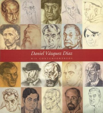 Daniel Vázquez Díaz. Mis contemporáneos. Catálogos museo Gustavo de Maeztu