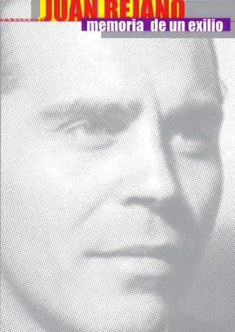 Juan Rejano. Memoria de un exilio. Catálogos museo Gustavo de Maeztu
