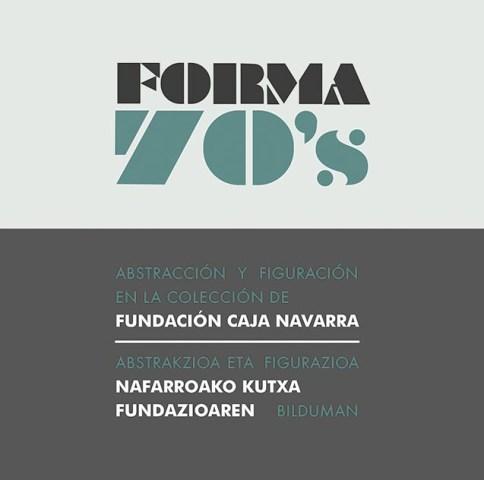 Forma 70´s. Abstracción y figuración en la colección de la Fundación Caja Navarra