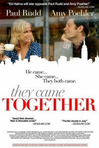 They Came Together Poster Paul Rudd, Amy Poehler, Max Greenfield,