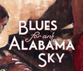 "COMMUNITY CONVERSATIONS: ""Blues for an Alabama Sky"""