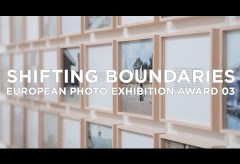 SHIFTING BOUNDARIES – EUROPEAN PHOTO EXHIBITION AWARD 03