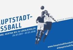 Hauptstadtfussball – 125 Jahre: Hertha BSC & Lokalrivalen