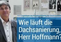 Wie läuft die Dachsanierung, Herr Hoffmann? – Stiftung Haus der Geschichte