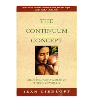 The Continuum Concept- In Search Of Happiness Lost
