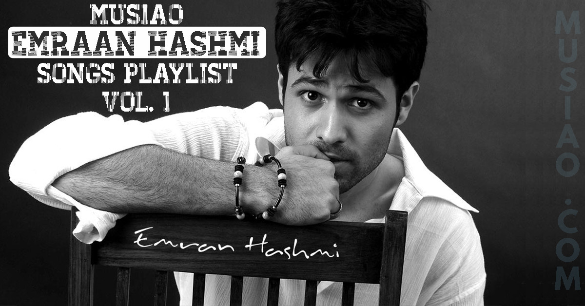 Listen To Emraan Hashmi Songs Playlist Free Online