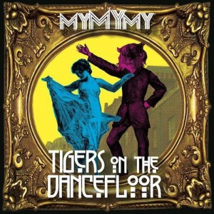 mymymy-tigersonthedancefloor