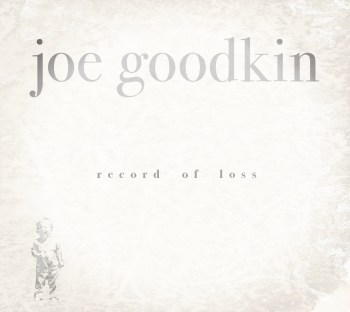 "Spins: Joe Goodkin's ""Record of Loss"""