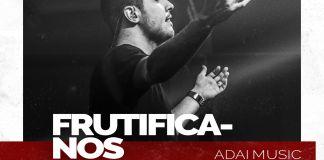 Letra e música: ouça 'Frutifica-nos', da ADAI Music