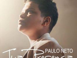 Letra e música: ouça 'Tua Presença', de Paulo Neto