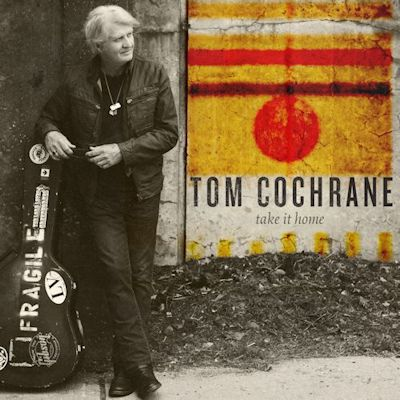 "Album review: Tom Cochrane - ""Take It Home"""