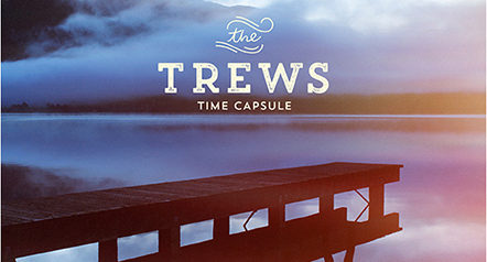 Album review: The Trews - Time Capsule