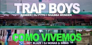 trap-boys-como-vivemos-feat-hot-blaze-dj-nonas-sibas
