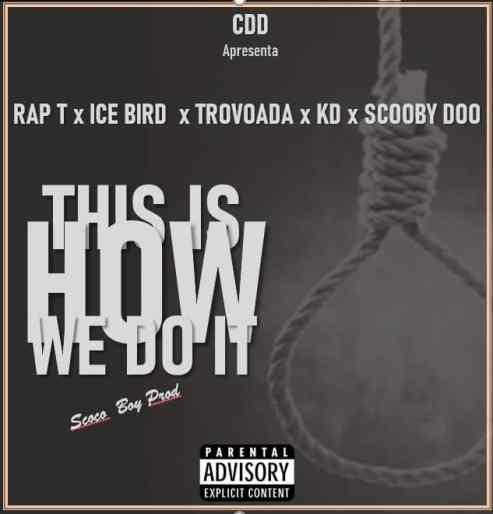 rap-t-x-ice-bird-x-trovoada-x-kd-x-scooby-doo-this-is-how-we-do-it