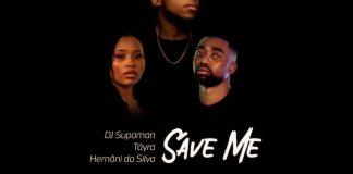 DJ Supaman - Save Me (feat. Táyra Augusto & Hernâni da Silva)