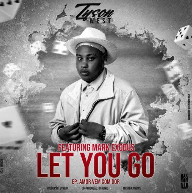 Tyson West - Let You Go (feat. Mark Exodus)