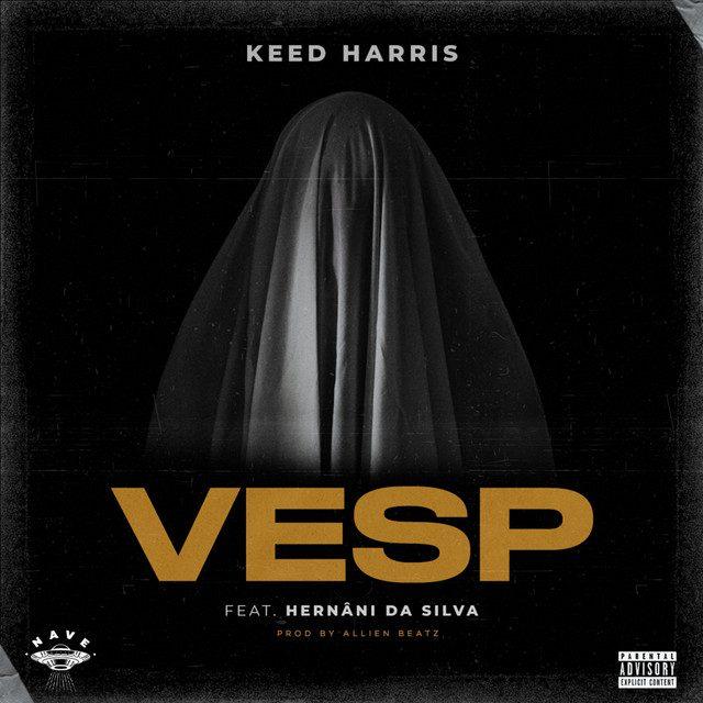 Keed Harris - VESP (Vivo Entre Sonhos e Pesadelos) (feat. Hernâni da Silva)