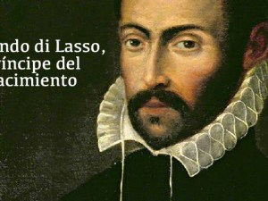 Orlando di Lasso - Orlande de Lassus