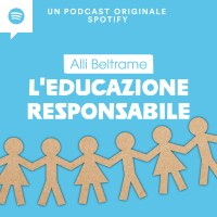 "SPOTIFY - presenta il podcast ""L'Educazione Responsabile"" di Alli Beltrame"