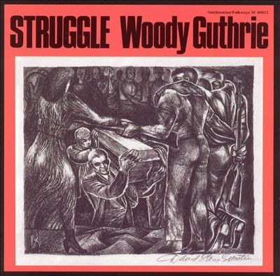 Woody Guthrie Struggle