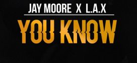 #Nigeria: Music: Jay Moore & L.A.X – You Know (Prod. By Clemzy)