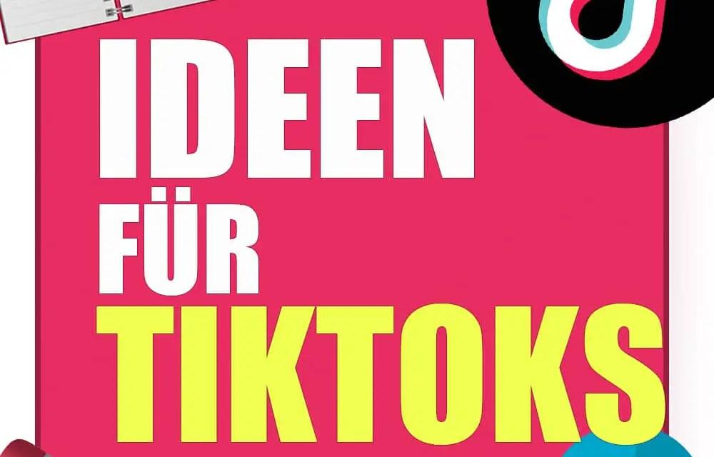 Ideen für Tiktoks / TikTok Videos