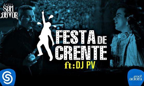 Festa de Crente – Banda Som e Louvor –  ft. DJ PV