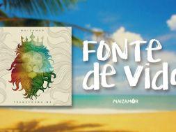 Fonte de Vida – Maizamôr – ft. Salomão do Reggae