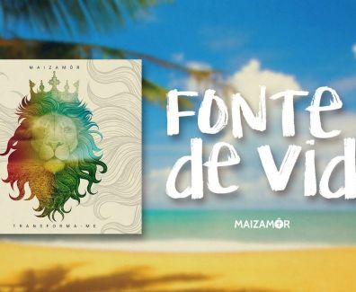 Fonte de Vida – Maizamôr – ft. Salomão do Reggae