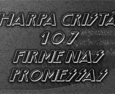 Firme nas promessas – Hinos da Harpa